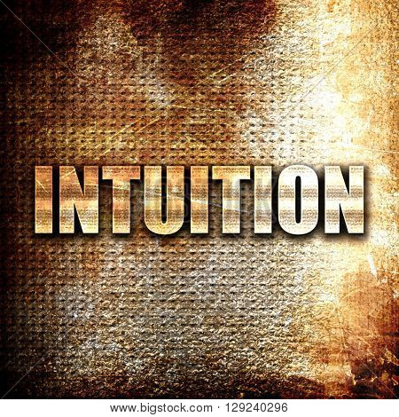 intuition, rust writing on a grunge background