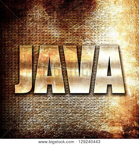 java, rust writing on a grunge background