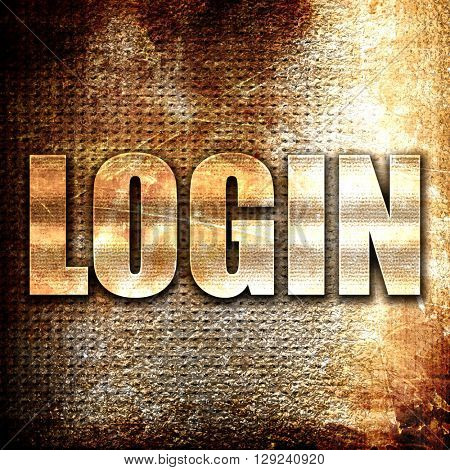 login, rust writing on a grunge background