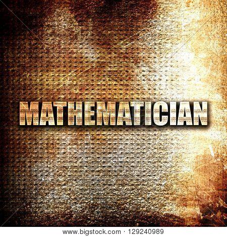 mathematician, rust writing on a grunge background