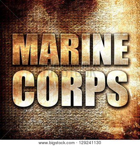 marine corps, rust writing on a grunge background
