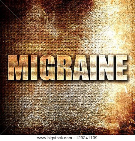 migraine, rust writing on a grunge background