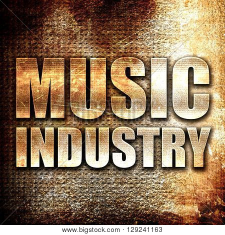 music industry, rust writing on a grunge background