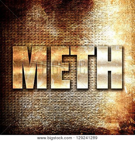 meth, rust writing on a grunge background