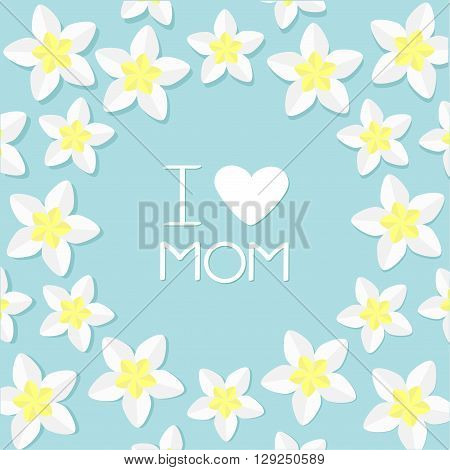 I love mom. Greeting card and heart. Plumeria Tropical flower icon set. Frangipani Hawaii Bali plant Flower round frame. Blue background. Flat design Vector illustration