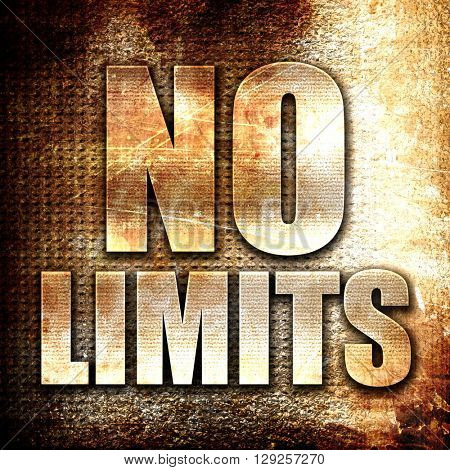 no limits, rust writing on a grunge background