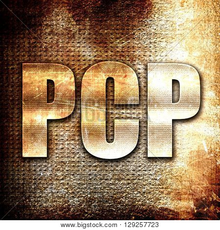 pcp, rust writing on a grunge background