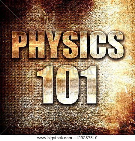 physics 101, rust writing on a grunge background