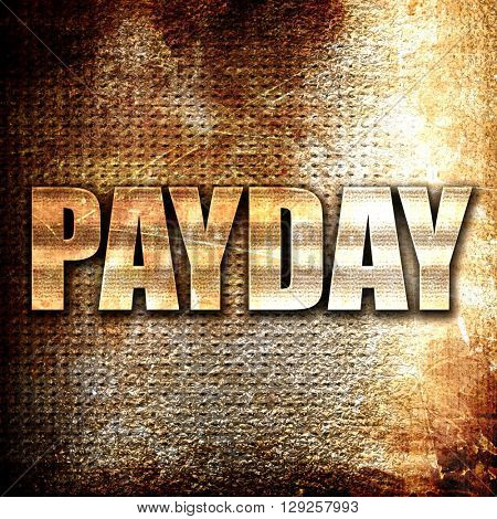 payday, rust writing on a grunge background
