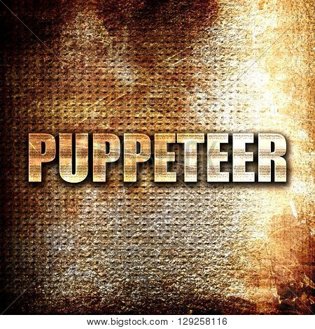 puppeteer, rust writing on a grunge background