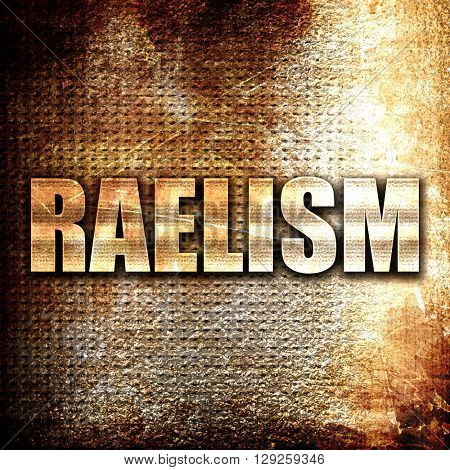 raelism, rust writing on a grunge background