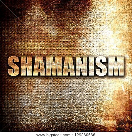 shamanism, rust writing on a grunge background