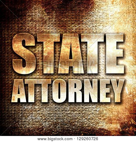 state attorney, rust writing on a grunge background