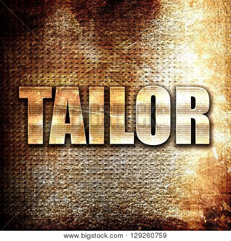 tailor, rust writing on a grunge background