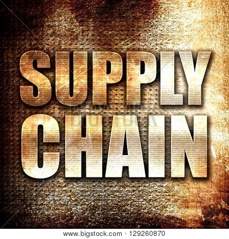 supply chain, rust writing on a grunge background
