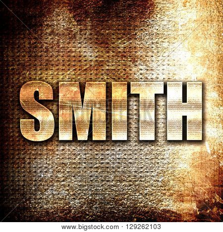 smith, rust writing on a grunge background