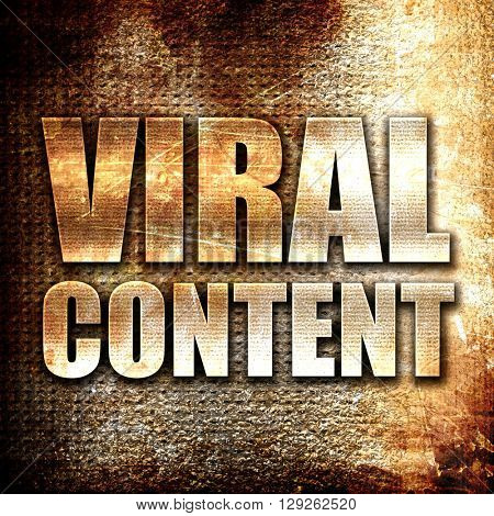 viral content, rust writing on a grunge background