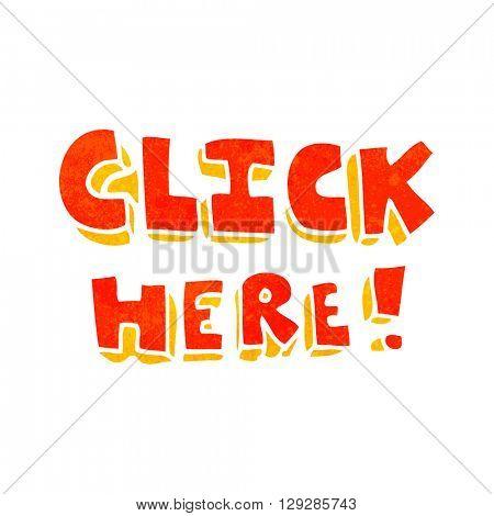 freehand retro cartoon click here word symbol