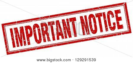 important notice red grunge square stamp on white