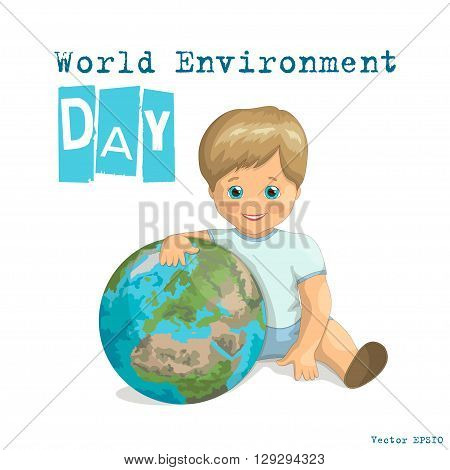 World Environment Day. Child and Earth: Little boy hugging the Earth over white background. Vector