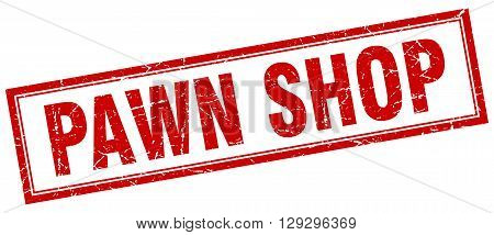 pawn shop red grunge square stamp on white