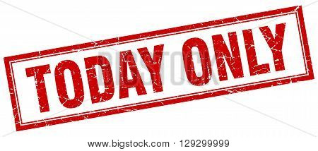 today only red grunge square stamp on white