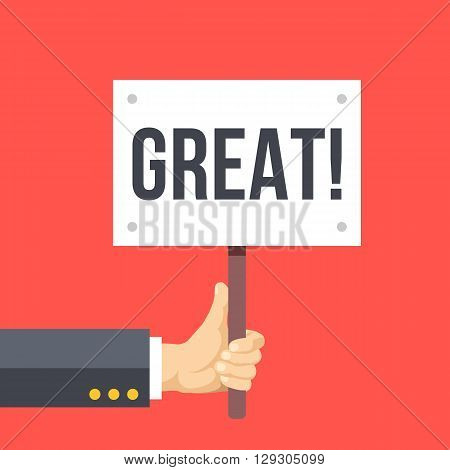 Hand holds sign with word great. Great work, job done excellent concept. Modern flat graphic design for web banners, web sites, printed materials. Vector illustration