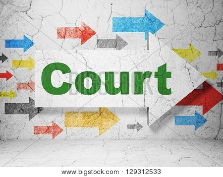 Law concept:  arrow with Court on grunge textured concrete wall background, 3D rendering
