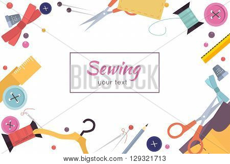 Frame from sewing tools and colored tape. Sewing kit. Scissors, thread, needles , ribbons. Threads & tools for embroidery. Flat Vector illustration.