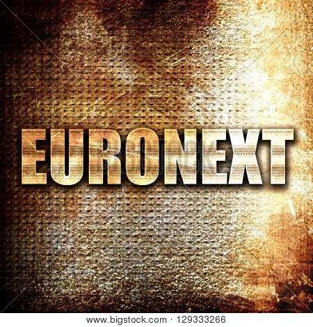 Euronext, rust writing on a grunge background