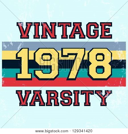T-shirt print design. Vintage varsity stamp poster. Printing and badge applique label t-shirts jeans casual wear. Vector illustration.