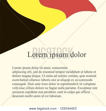 Belgian flag background. Red, yellow, black flag on light pink background, grey Lorem ipsum, vector