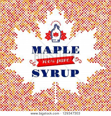 Maple syrup poster, square card, label. Canadian food, American traditional products, bottle icon. Vector modern concept of a maple leaf silhouette of colorful dots with space for text