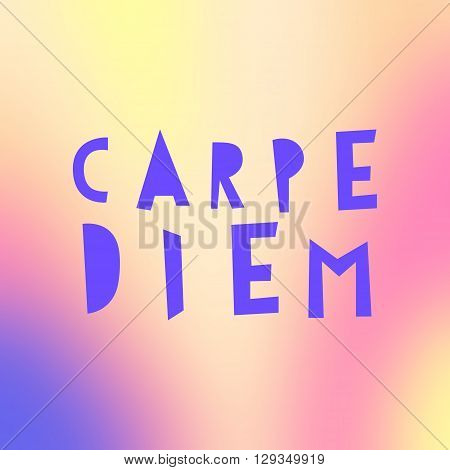 Carpe Diem - Latin phrase means Catch, captures the moment. Motivational quote in soft background. Modern calligraphy, vector illustration. For prints on fashionable t-shirts, bags, cards, posters