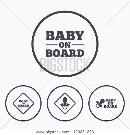 Baby on board icons. Infant caution signs. Nipple pacifier symbol. Icons in circles.