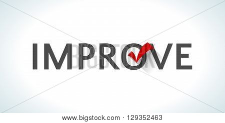 Word improve isolated on white background with a red check mark. Achievement success. Innovational process. Implementing something new. Creative approach. Constant management. illustration