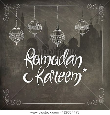 Elegant chalkboard style greeting card design decorated with traditional hanging lamps on mosque silhouetted background for Islamic Holy Month, Ramadan Kareem celebration.