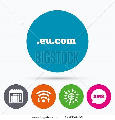 Wifi, Sms and calendar icons. Domain EU.COM sign icon. Internet subdomain symbol. Go to web globe.