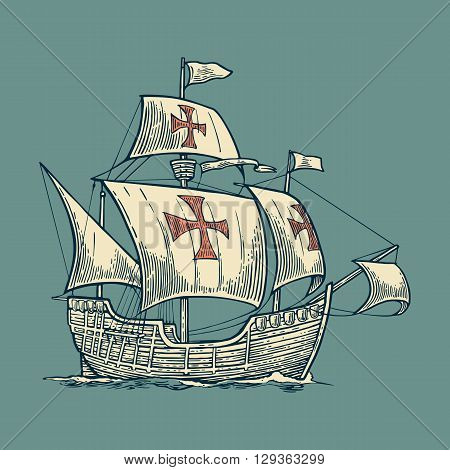 Sailing ship floating on the sea waves. Caravel Santa Maria with Columbus. Hand drawn design element. Vintage vector engraving illustration for poster label postmark. Isolated on white background.