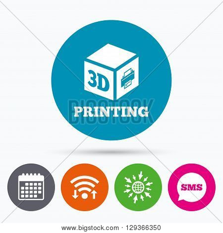 Wifi, Sms and calendar icons. 3D Print sign icon. 3d cube Printing symbol. Additive manufacturing. Go to web globe.