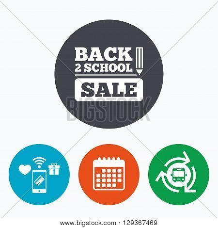 Back to school sign icon. Back 2 school pencil sale symbol. Mobile payments, calendar and wifi icons. Bus shuttle.