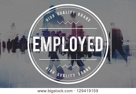 Employed Employee Employer Employment Hiring Concept