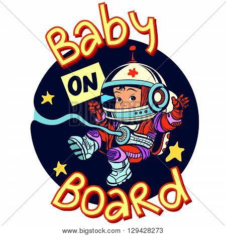 Baby on Board sign pregnancy cosmonaut pop art retro style. Sticker for car child transport. Sign of pregnancy. Child astronaut bound by the umbilical cord to the cosmos
