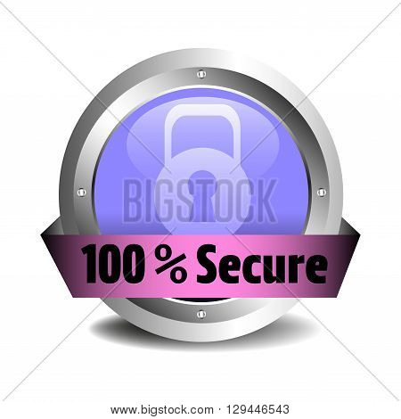 Isolated metallic sign with the text one hundred percent secure