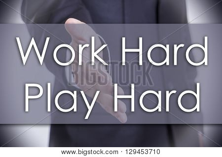 Work Hard Play Hard - Business Concept With Text