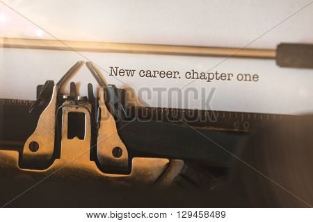 The word new career. chapter one against close-up of typewriter