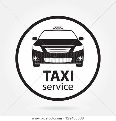 Taxi car icon or sign isolated on white background. Taxi service design. Vector illustration.