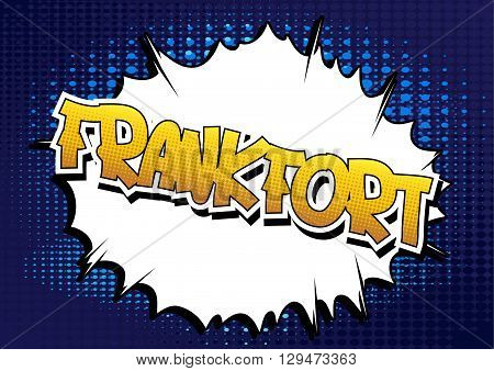 Frankfort - Comic book style word on comic book abstract background.