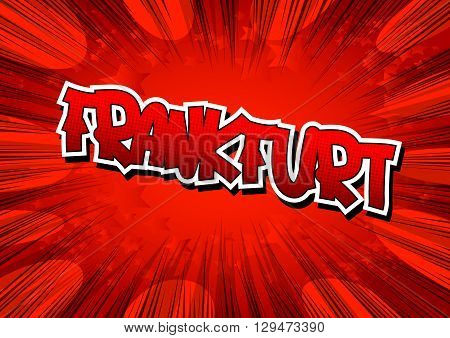 Frankfurt - Comic book style word on comic book abstract background.