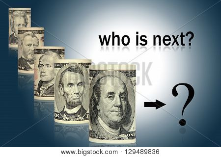 Portraits of the Presidents of America written in US dollars are located on a white background. who is next president?